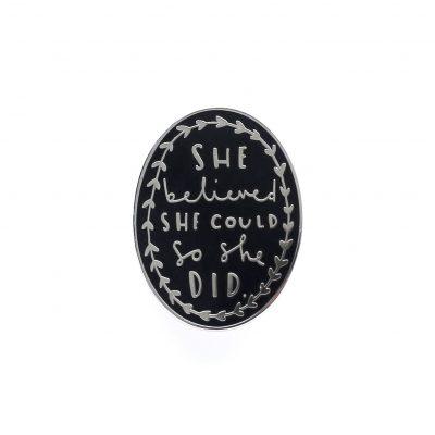 She believe she could enamel pin