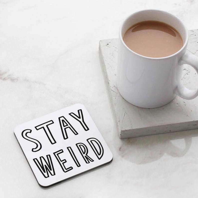 stay weird 2